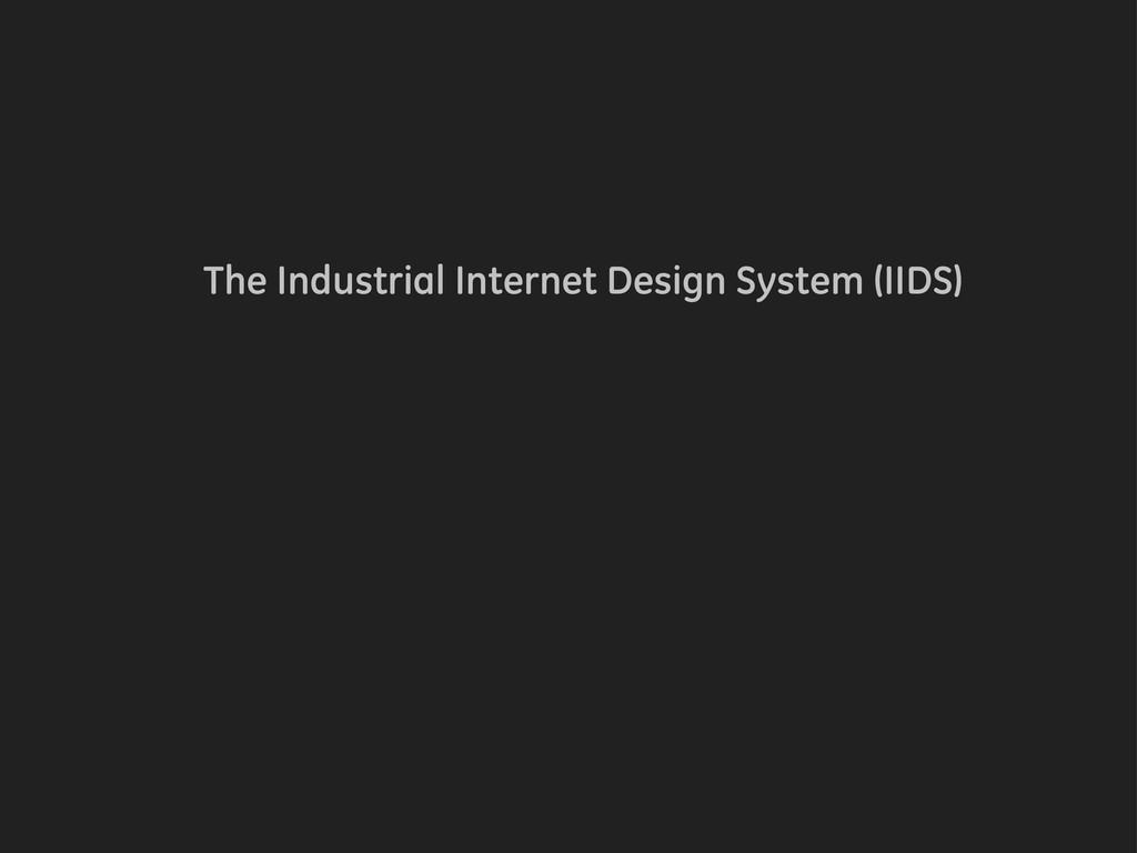 The Industrial Internet Design System (IIDS)