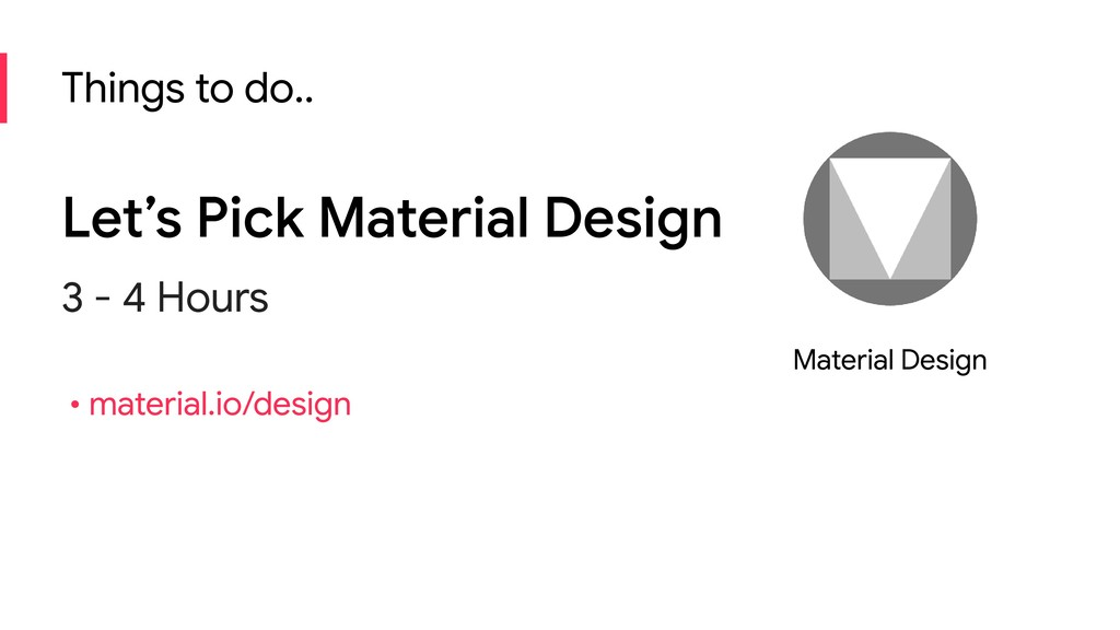 Things to do.. Let's Pick Material Design 3 - 4...
