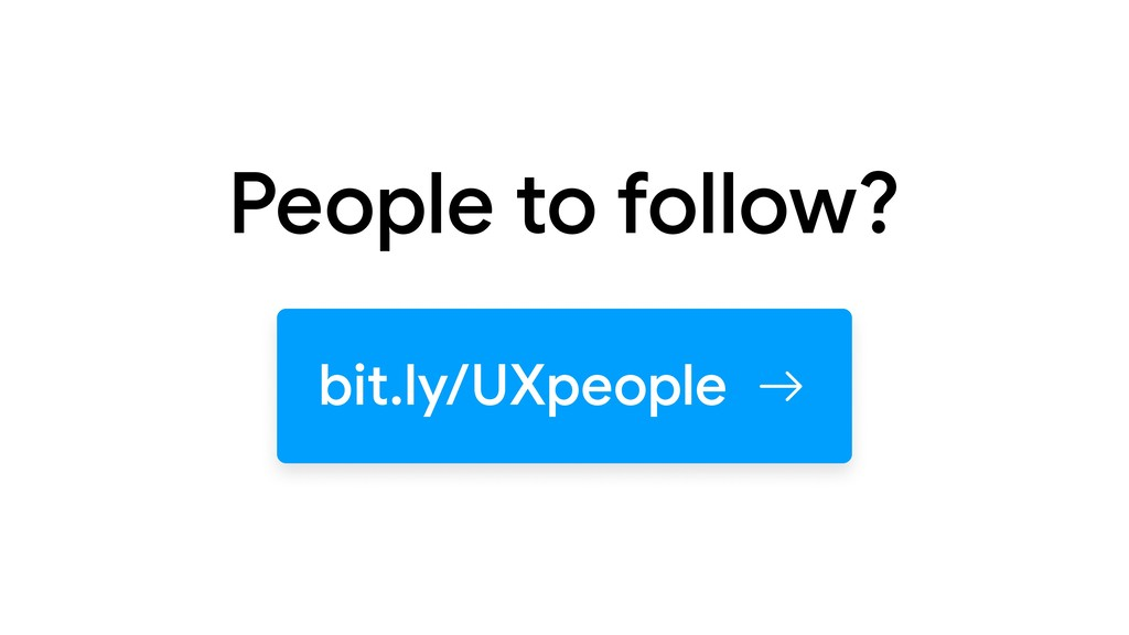 People to follow? bit.ly/UXpeople