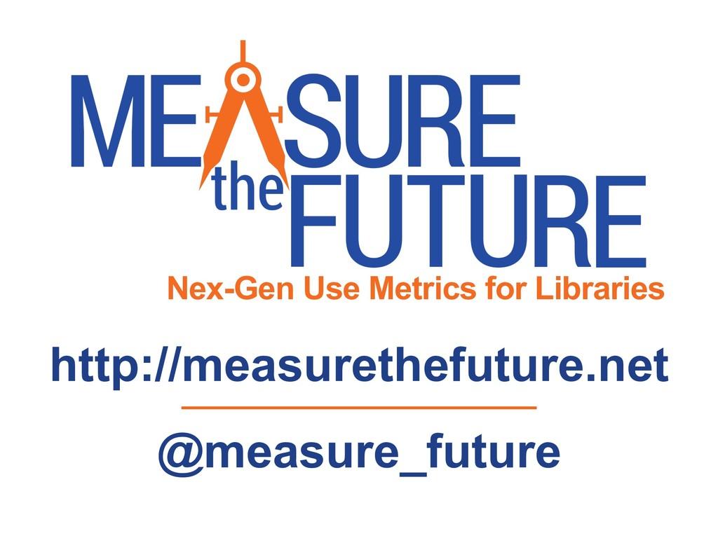 Nex-Gen Use Metrics for Libraries http://measur...