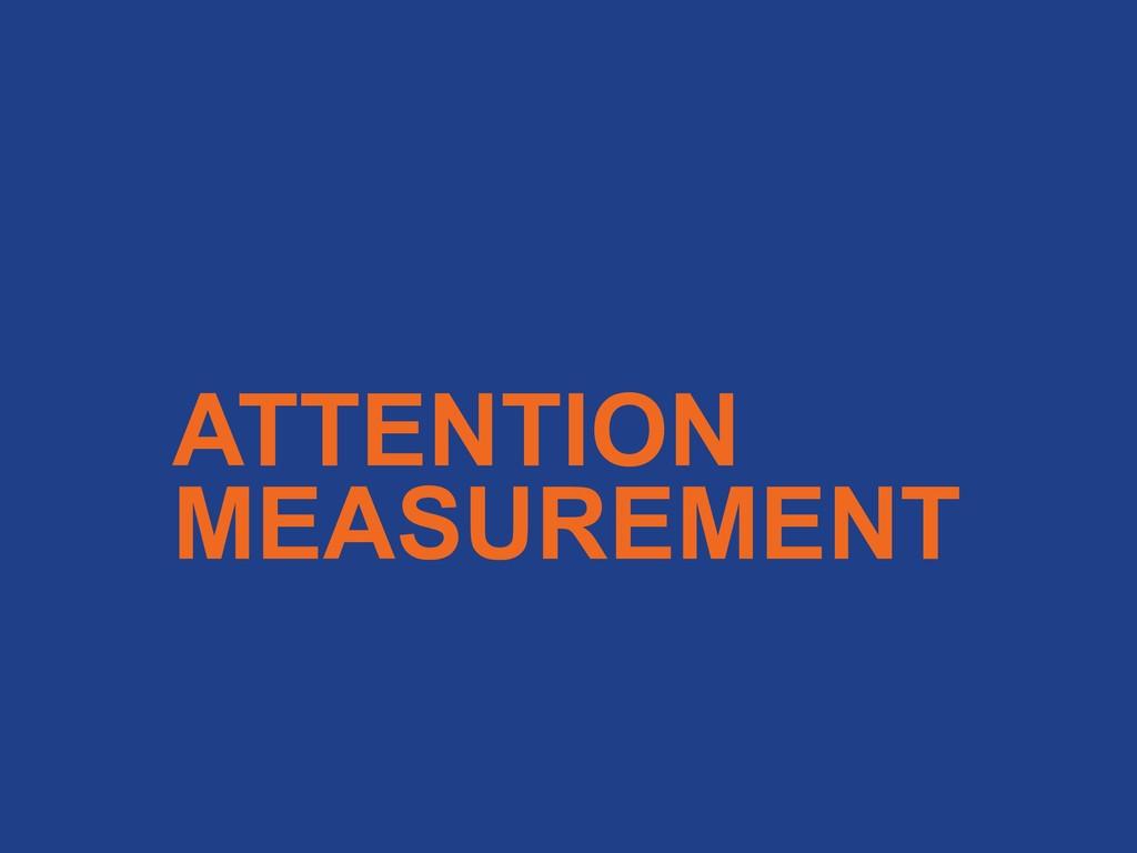 ATTENTION MEASUREMENT