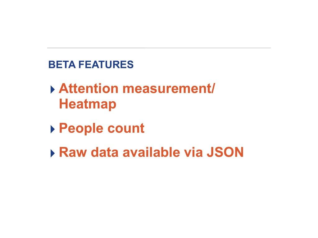 BETA FEATURES ▸ Attention measurement/ Heatmap ...