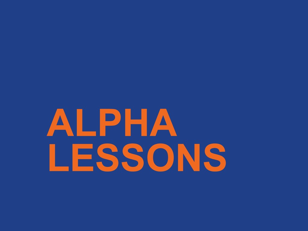 ALPHA LESSONS