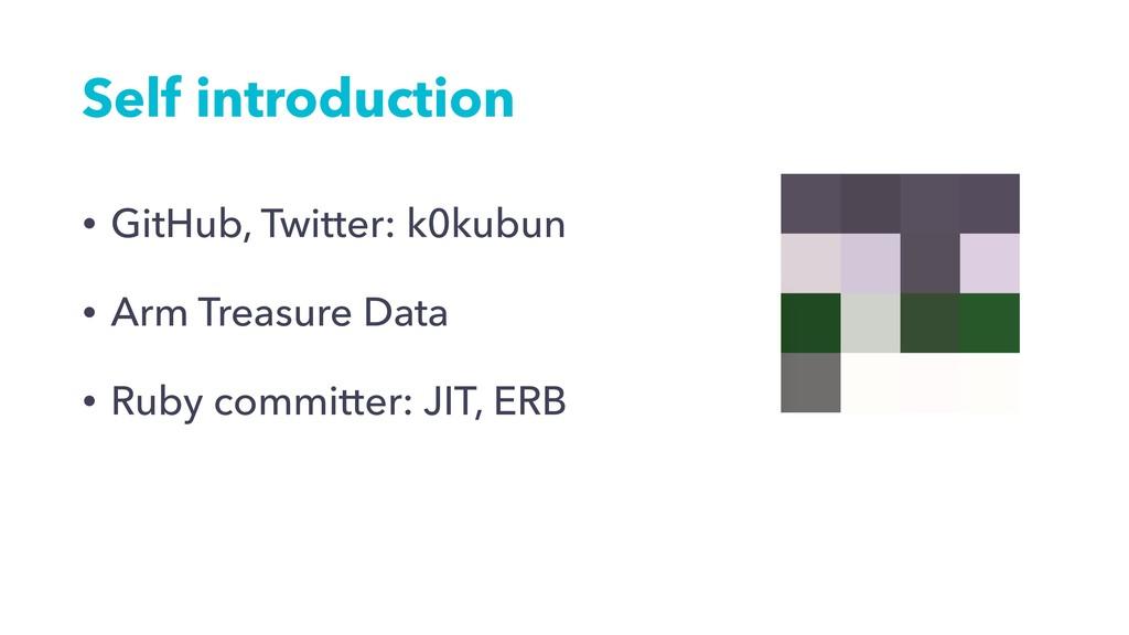 Self introduction • GitHub, Twitter: k0kubun • ...