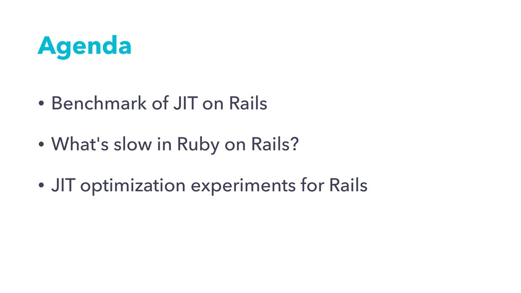 Agenda • Benchmark of JIT on Rails • What's slo...