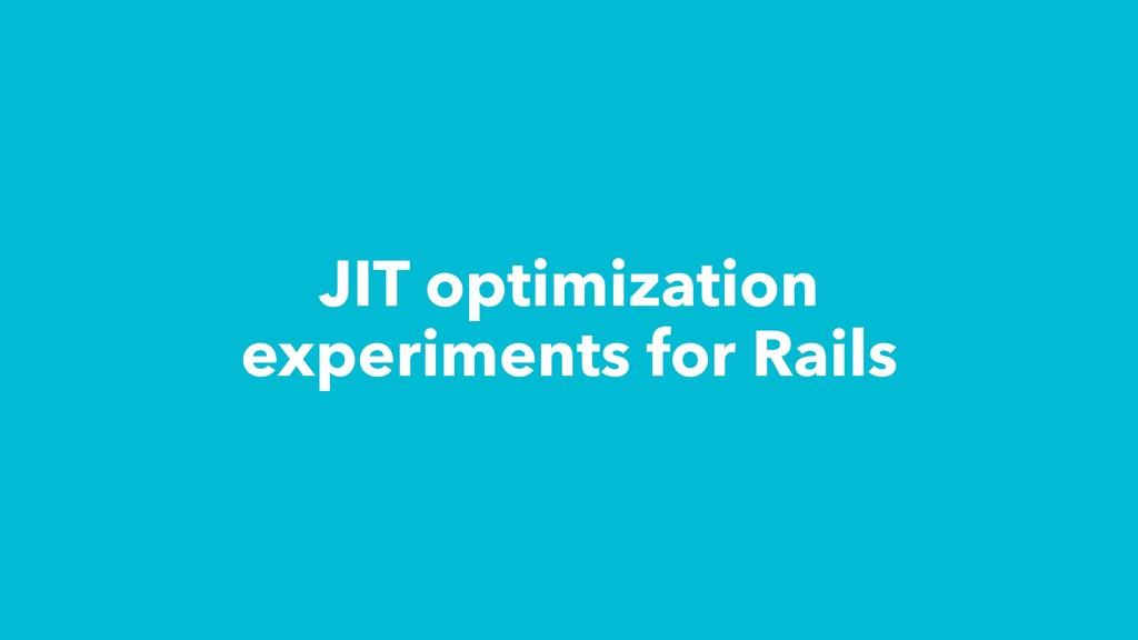 JIT optimization experiments for Rails