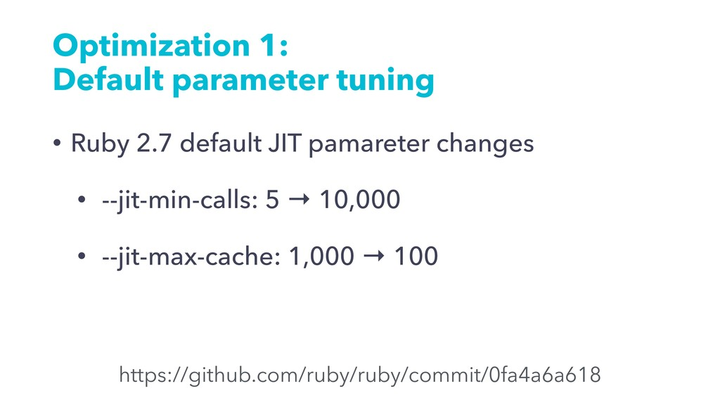 Optimization 1: Default parameter tuning • Ruby...
