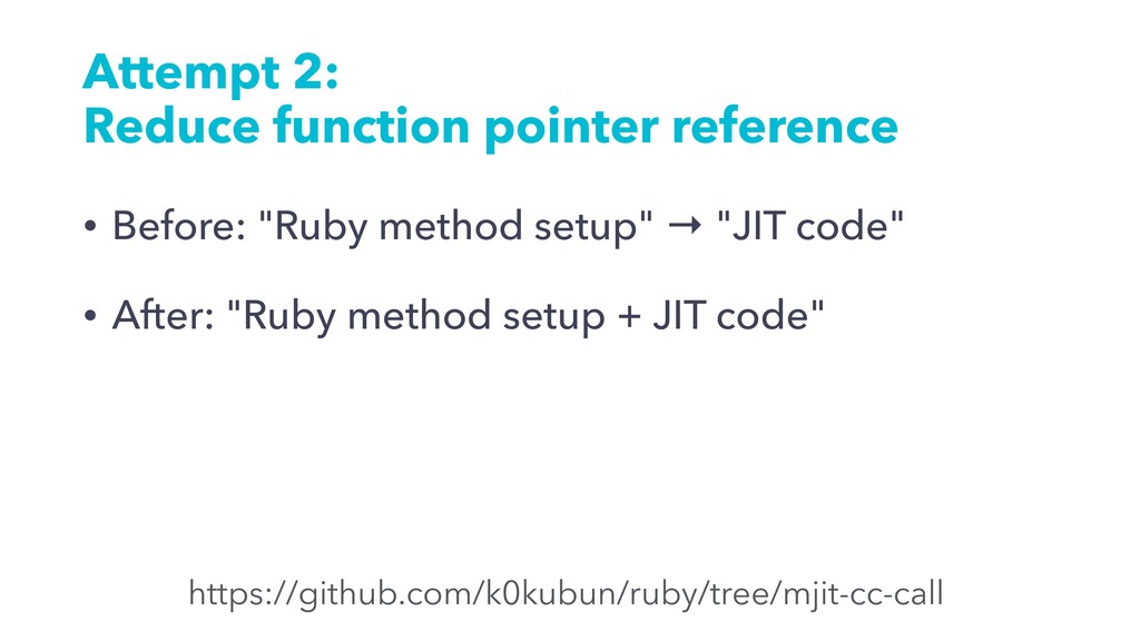 Attempt 2: Reduce function pointer reference • ...