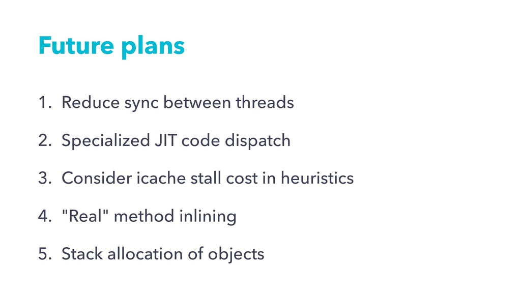 Future plans 1. Reduce sync between threads 2. ...