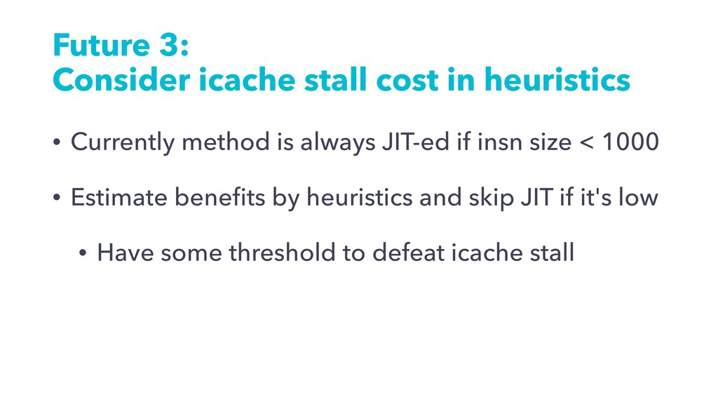 Future 3: Consider icache stall cost in heurist...