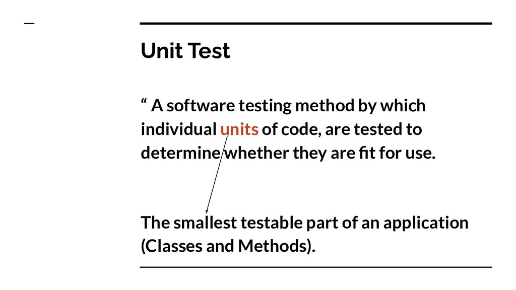 "Unit Test "" A software testing method by which ..."