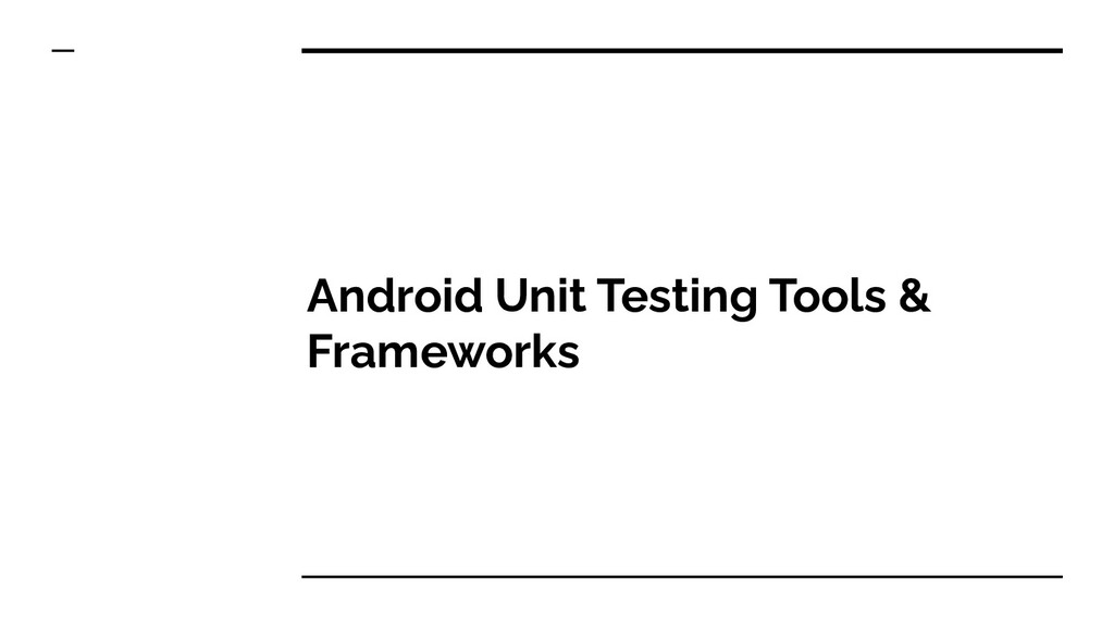 Android Unit Testing Tools & Frameworks