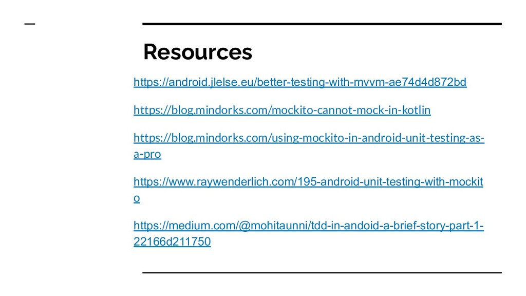 Resources https://android.jlelse.eu/better-test...