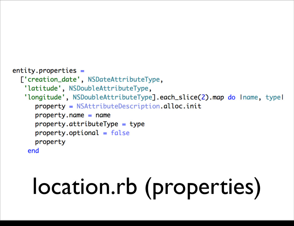 location.rb (properties) Monday, 21 October, 13