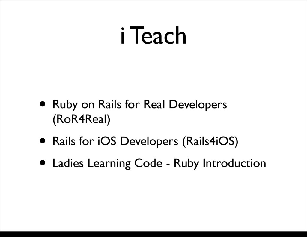 i Teach • Ruby on Rails for Real Developers (Ro...