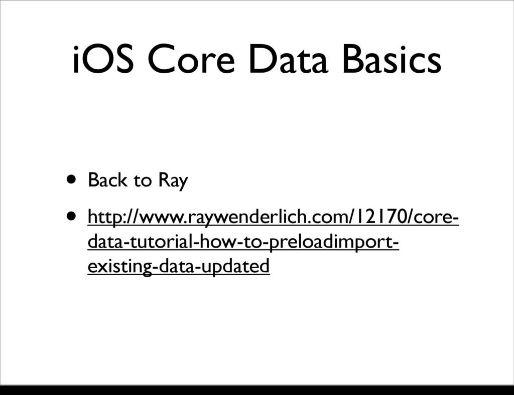 iOS Core Data Basics • Back to Ray • http://www...