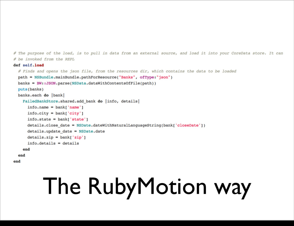The RubyMotion way Monday, 21 October, 13