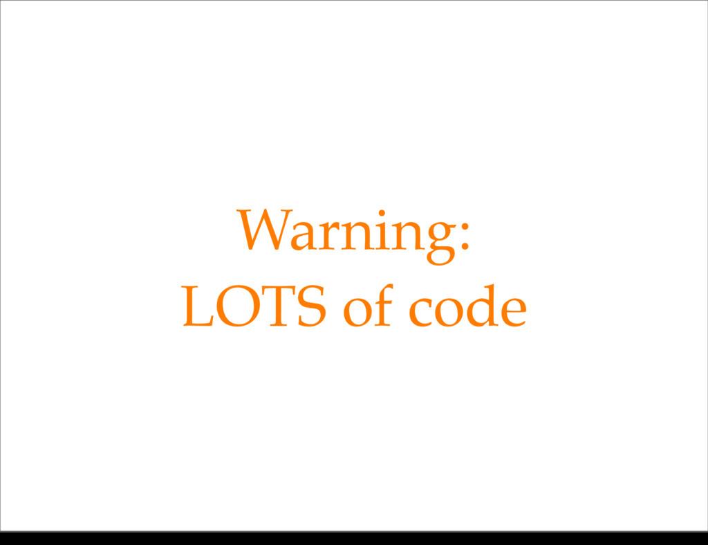 Warning: LOTS of code Monday, 21 October, 13