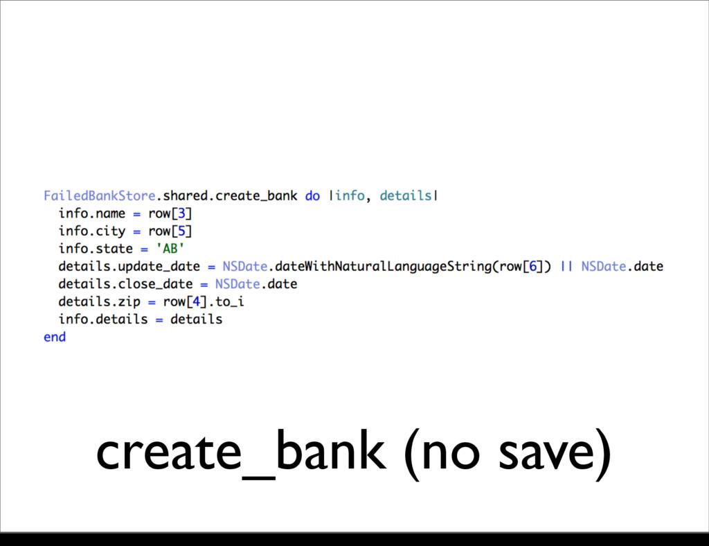 create_bank (no save) Monday, 21 October, 13
