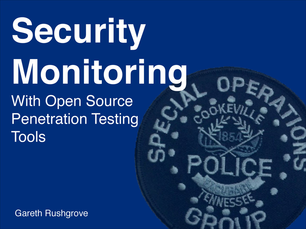 Security Monitoring! With Open Source ! Penetra...