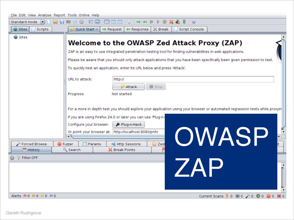 OWASP ZAP Gareth Rushgrove OWASP ZAP