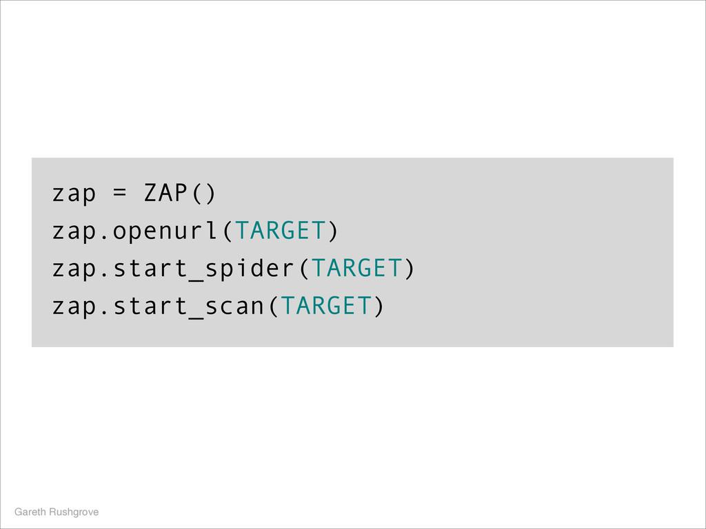 zap = ZAP() zap.openurl(TARGET) zap.start_spide...