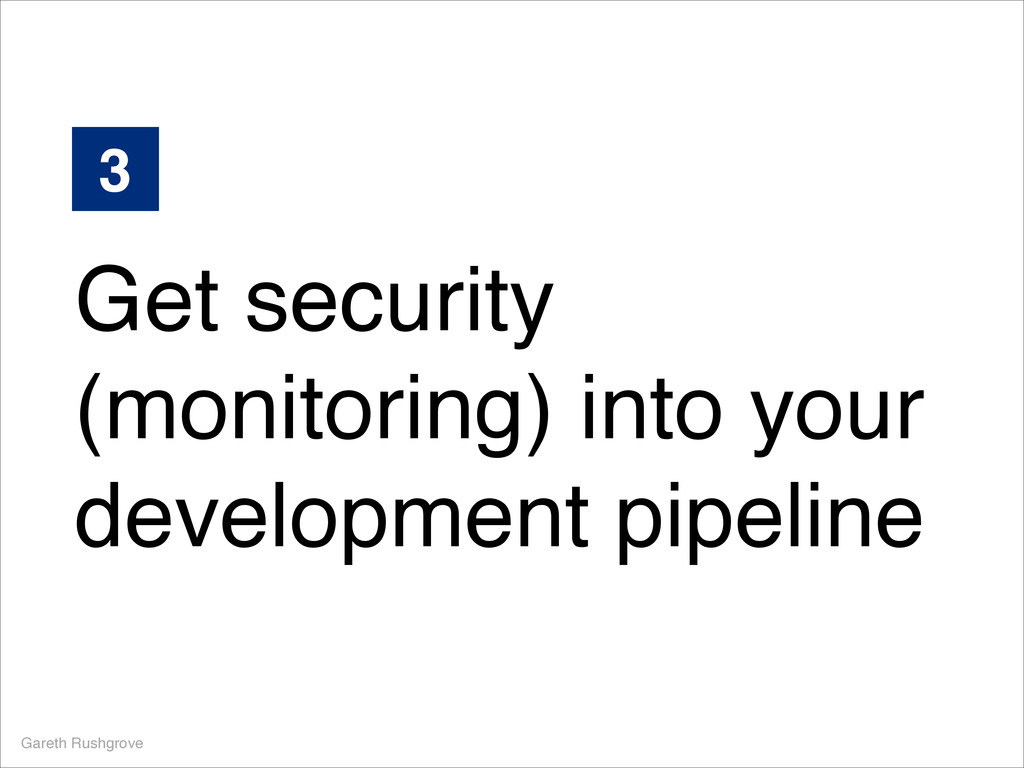 Get security (monitoring) into your development...