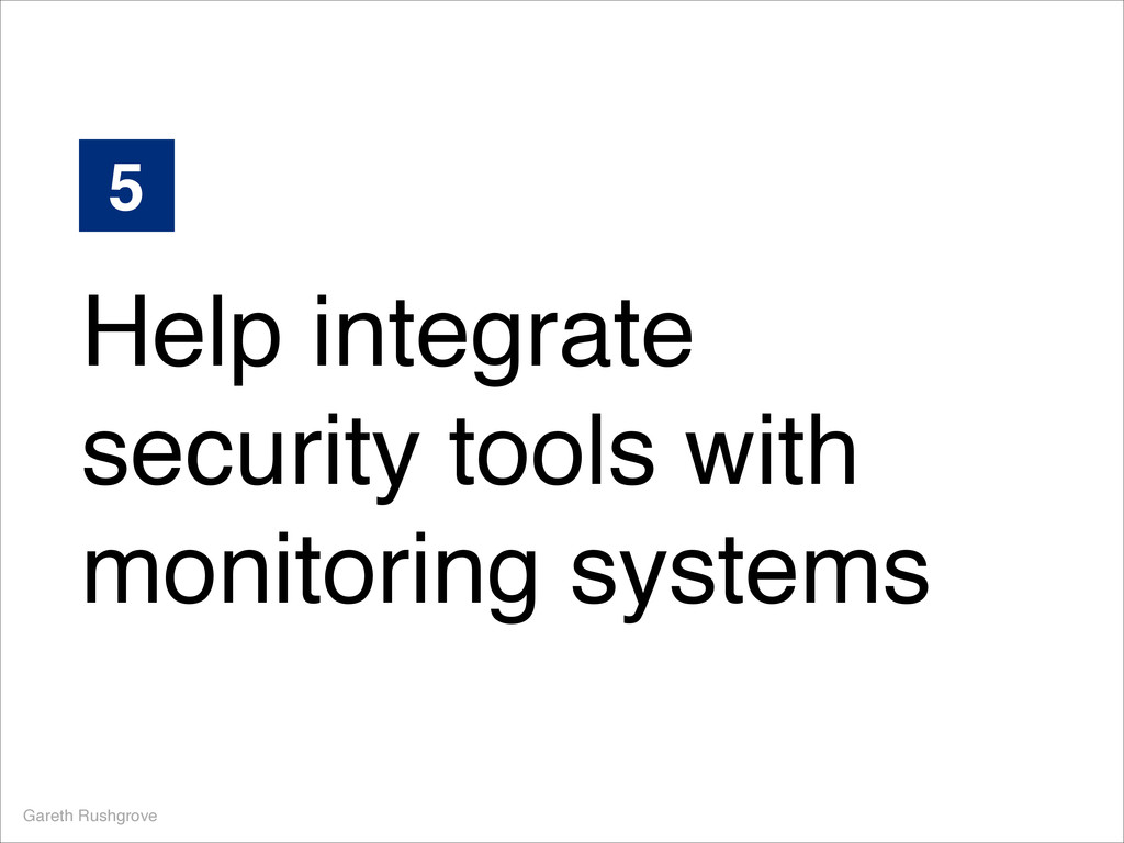 Gareth Rushgrove 5 Help integrate security tool...