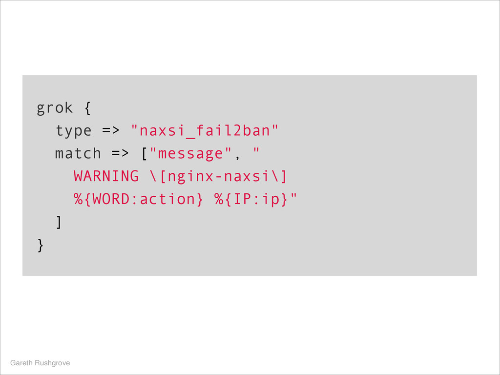 "grok { type => ""naxsi_fail2ban"" match => [""mess..."