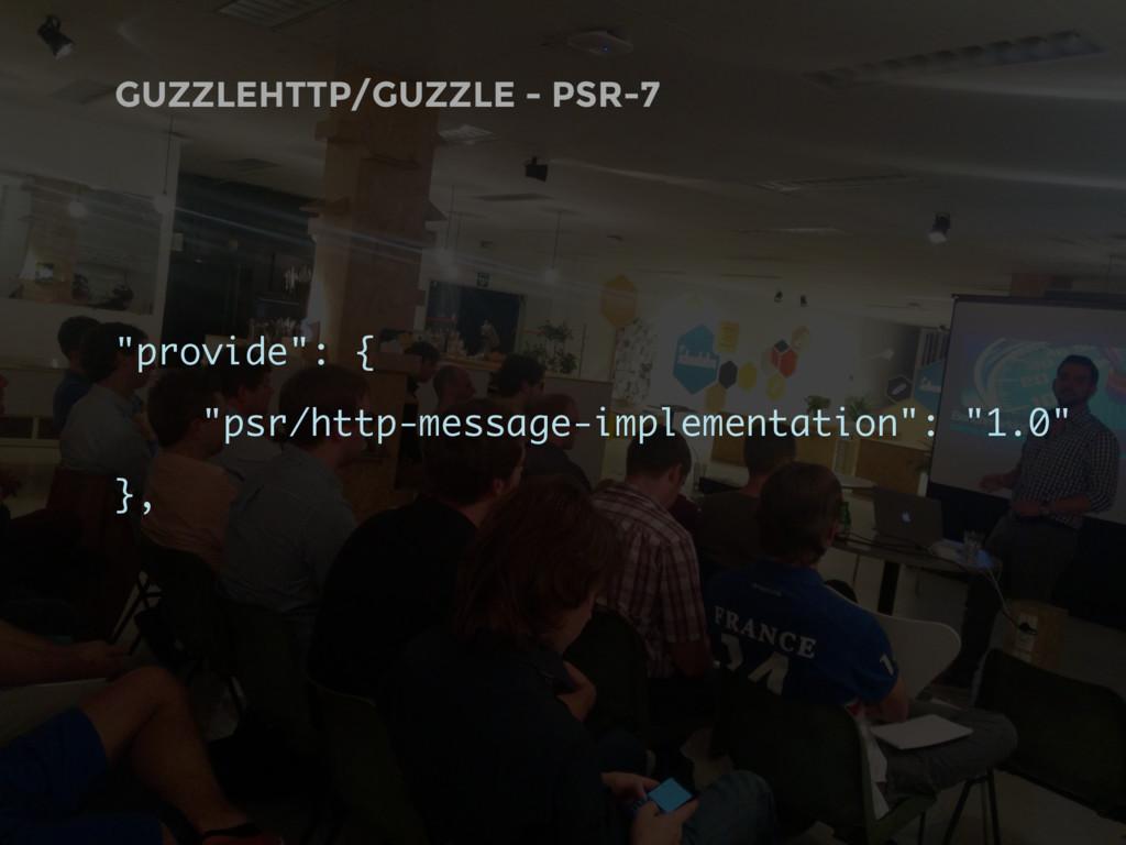 "GUZZLEHTTP/GUZZLE - PSR-7 ""provide"": { ""psr/htt..."