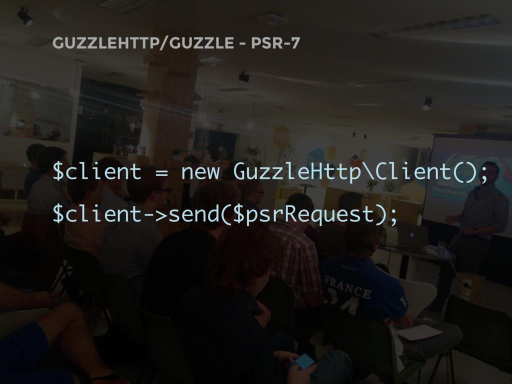 GUZZLEHTTP/GUZZLE - PSR-7 $client = new GuzzleH...