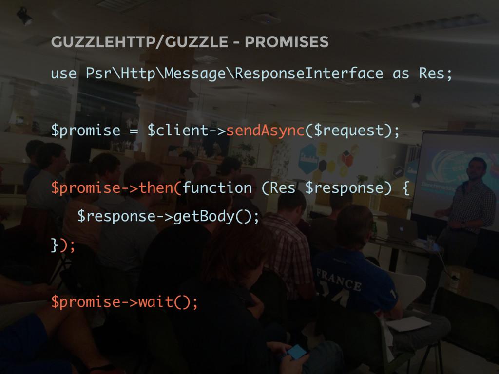 GUZZLEHTTP/GUZZLE - PROMISES use Psr\Http\Messa...