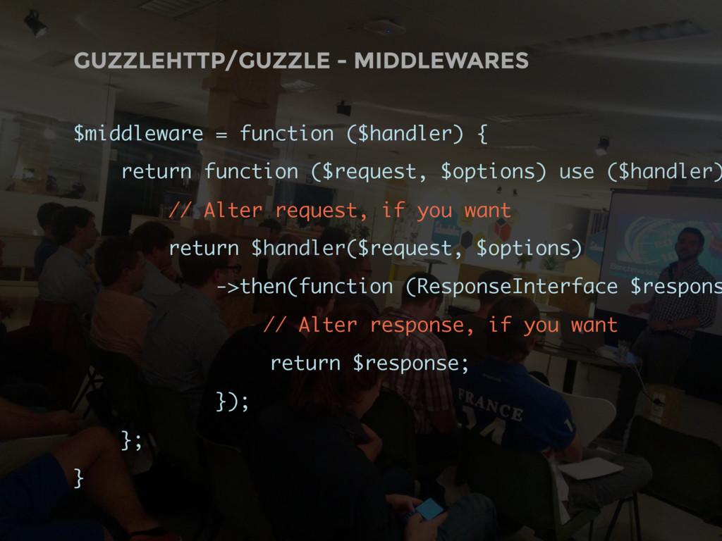 GUZZLEHTTP/GUZZLE - MIDDLEWARES $middleware = f...