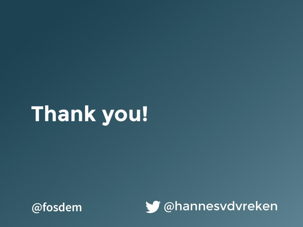 Thank you! @hannesvdvreken @fosdem