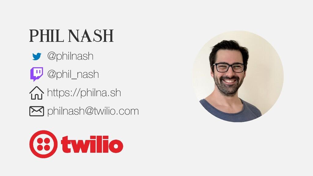 Phil Nash @philnash @phil_nash https://philna.s...