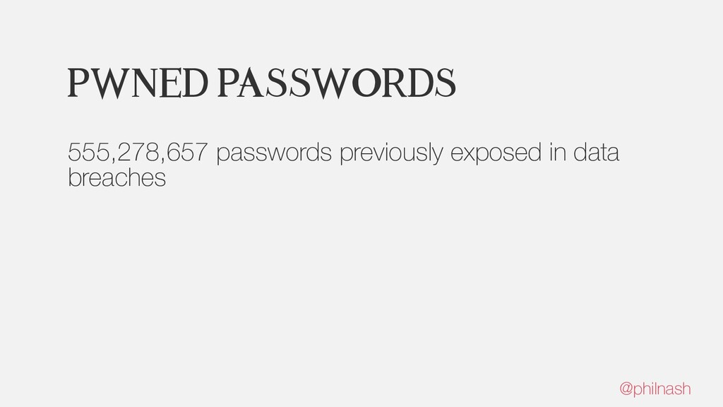 Pwned Passwords 555,278,657 passwords previousl...