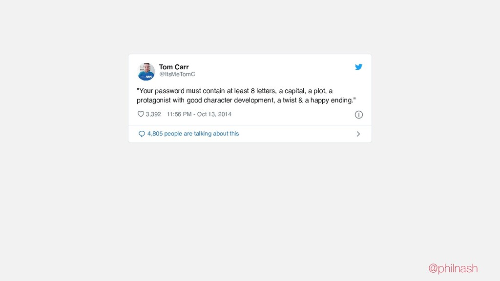 "Tom Carr @ItsMeTomC ""Your password must contain..."
