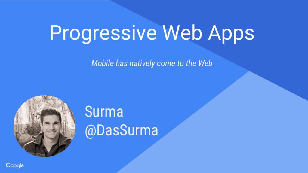 Proprietary + Confidential Progressive Web Apps...