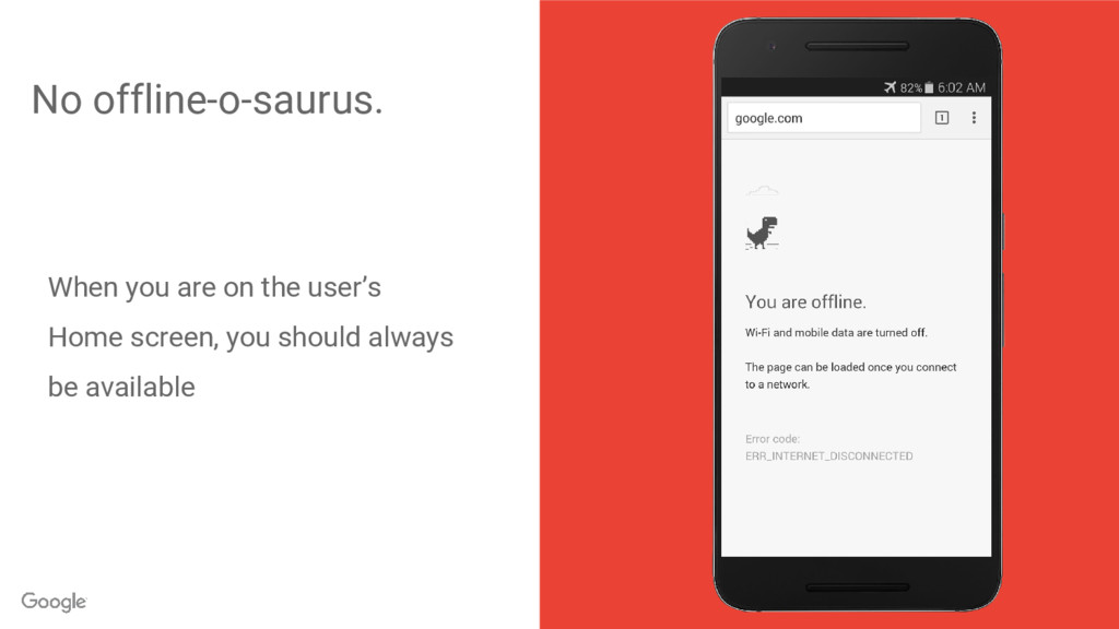 No offline-o-saurus. When you are on the user's...