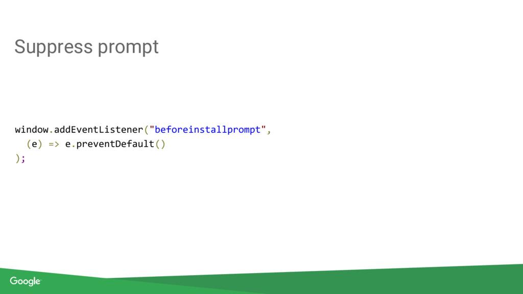"""Suppress prompt window.addEventListener(""""before..."""