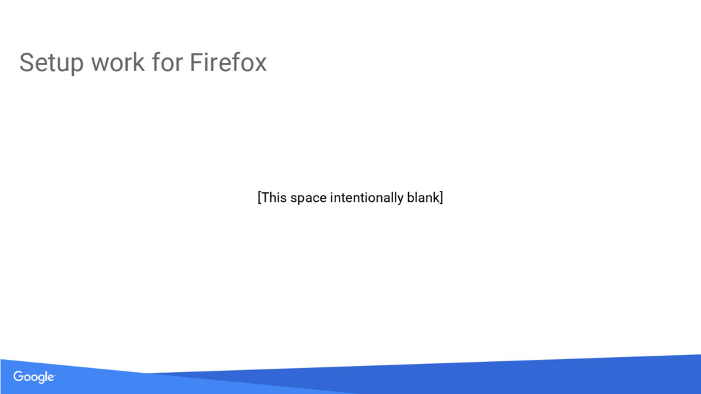 Setup work for Firefox [This space intentionall...