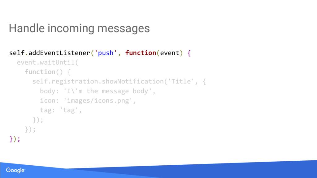 Handle incoming messages self.addEventListener(...
