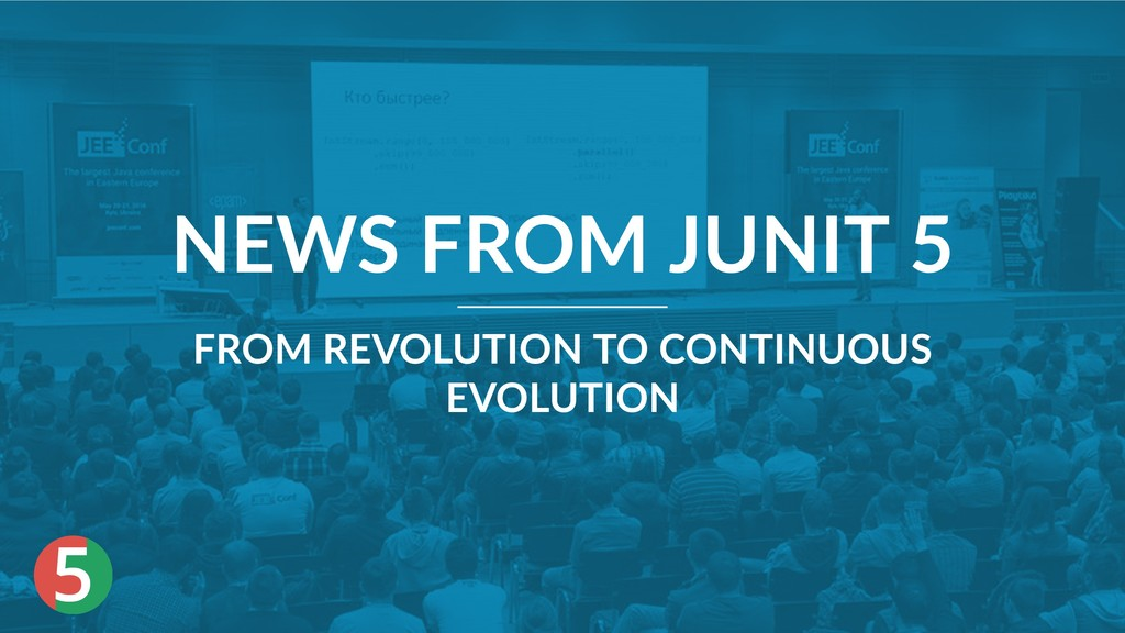 5 NEWS FROM JUNIT 5 FROM REVOLUTION TO CONTINUO...