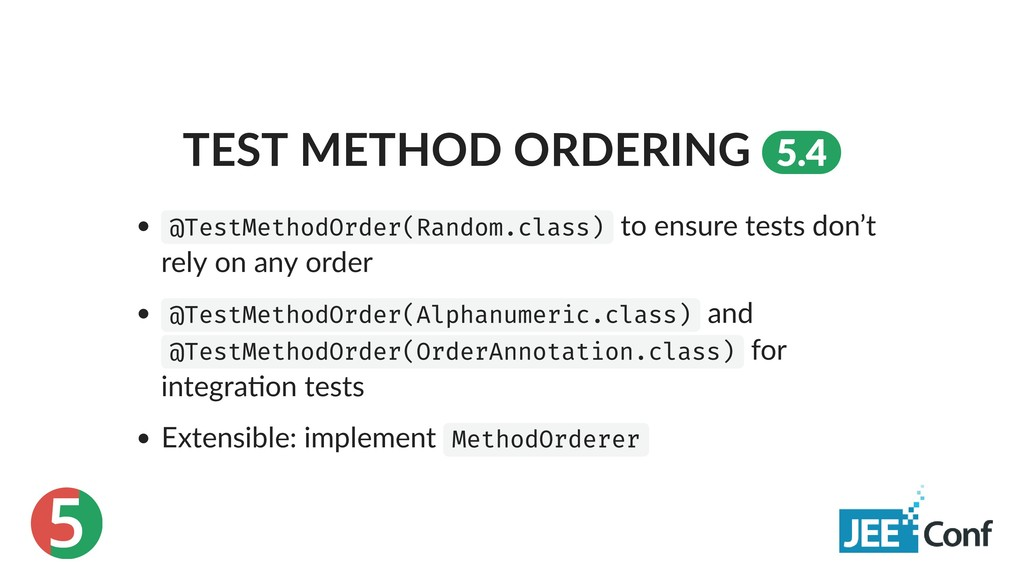5 TEST METHOD ORDERING 5.4 @TestMethodOrder(Ran...