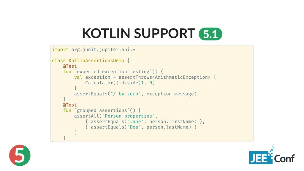 5 KOTLIN SUPPORT 5.1 import org.junit.jupiter.a...