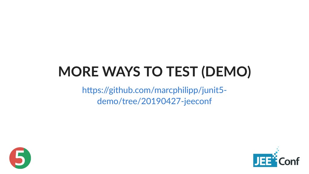 5 MORE WAYS TO TEST (DEMO) h ps:/ /github.com/m...
