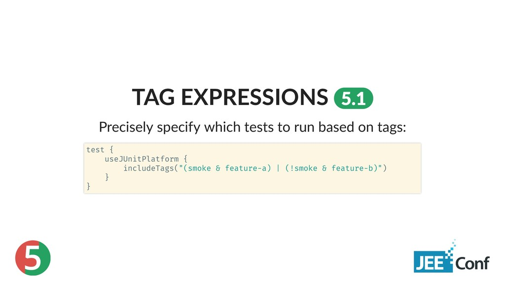 5 TAG EXPRESSIONS 5.1 Precisely specify which t...