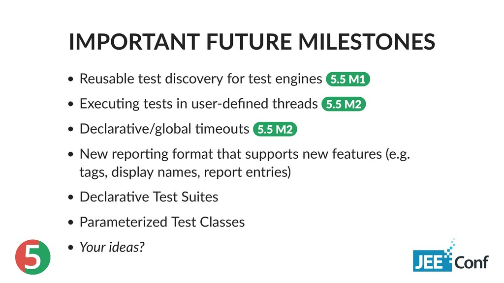 5 IMPORTANT FUTURE MILESTONES Reusable test dis...