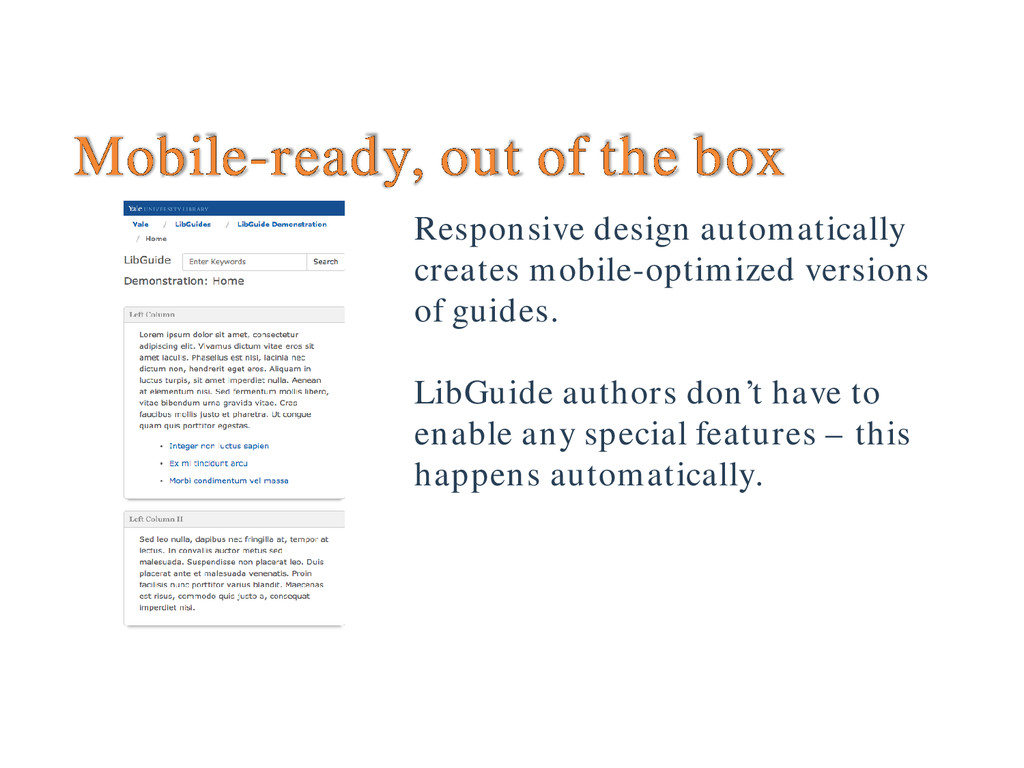 Mobile-ready, out of the box Responsive design ...