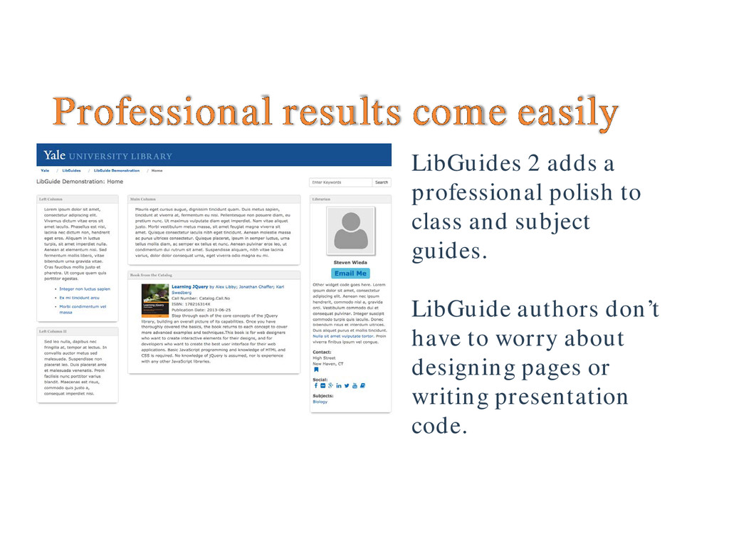 Professional results come easily LibGuides 2 ad...